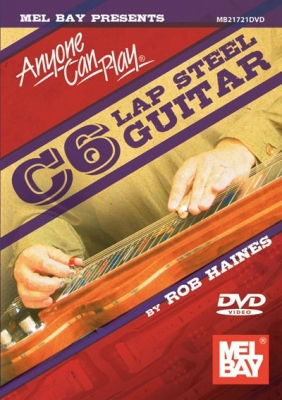 Haines Rob : Anyone Can Play C6 Lap Steel Guitar