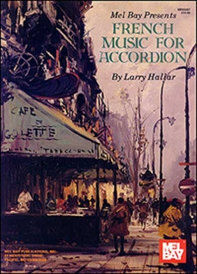 Hallar Larry : French Music for Accordion Volume 1