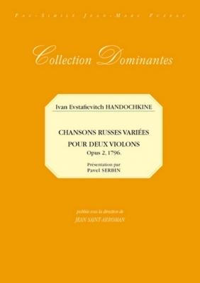 Handochkine Ivan Evstafievitch : Chansons russes variées pour deux violons. Opus 2