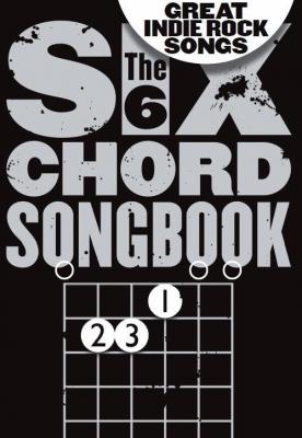 The 6 Chord Songbook Great Indie Rock Songs