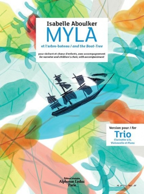 Myla And The Boat Tree For Narrator, Children's Choir And Instrumental Accompaniment (Trio Version)