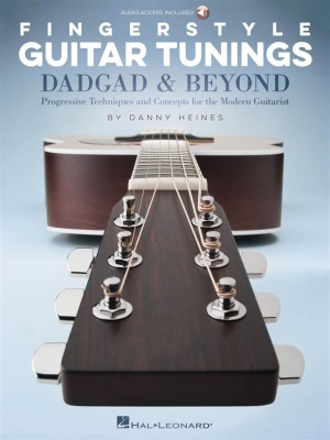 Heines Danny : Fingerstyle Guitar Tunings: DADGAD and Beyond