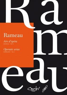 Rameau Jean-Philippe : Airs d'Opéra Soprano, Volume 1