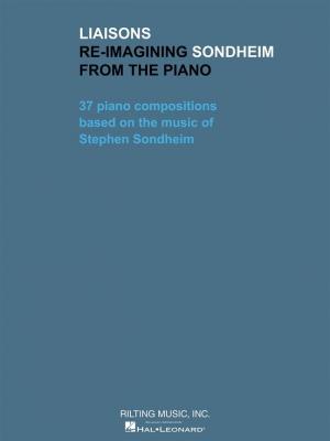 Sondheim Stephen : Liaisons - Re-imagining Sondheim from the Piano