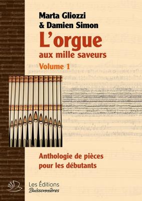 Gliozzi Marta / Simon Damien : L'Orgue aux Mille Saveurs Vol. 1
