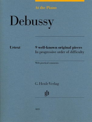 Debussy Claude : At The Piano - 9 well-known original pieces in progressive order of difficulty with practical comments