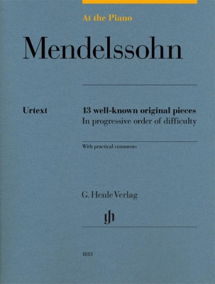 Mendelssohn Bartholdy Felix : At The Piano - 13 well-known original pieces in progressive order of difficulty with practical comments