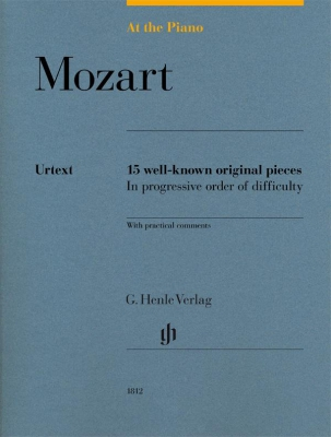 Mozart Wolfgang Amadeus : At The Piano - 15 well-known original pieces in progressive order of difficulty with practical comments