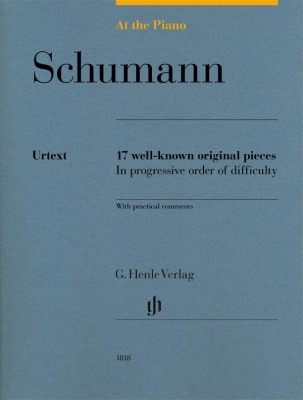 Schumann Robert : At The Piano - 17 well-known original pieces in progressive order of difficulty with practical comments