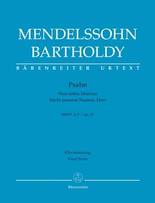 Mendelssohn Bartholdy Felix : Psalm 'Non nobis Domine' / 'Nicht unserm Namen, Herr' op. 31 MWV A 9 Réd. Piano