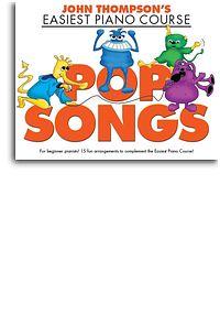 Thompson John : John Thompson's Easiest Piano Course: Pop Songs