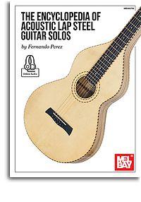 Perez Fernando : The Encyclopedia Of Acoustic Lap Steel Guitar Solos (Book/Online Audio)