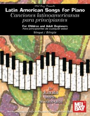 Juanita Martin Newland-Ulloa : Latin American Songs for the Piano