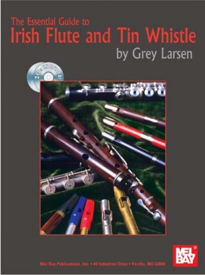 Larsen Grey : Essential Guide to Irish Flute and Tin Whistle