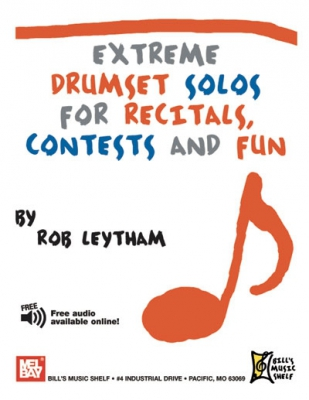 Leytham Rob : Extreme Drumset Solos for Recitals, Contests and Fun