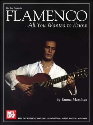 Martinez Emma : Flamenco - All You Wanted to Know