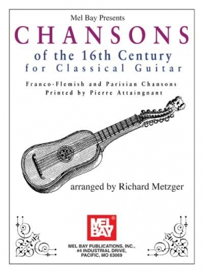 Metzger Richard : Chansons Of The 16th Century For Classical Guitar