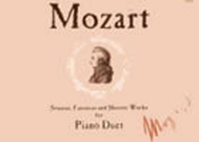 Mozart Wolfgang Amadeus : Sonatas, Fantasias and Shorter Works for Piano Duet