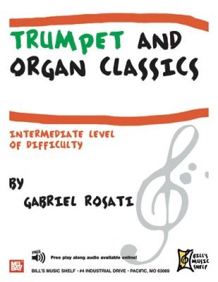 Rosati Gabriel : Trumpet and Organ Classics