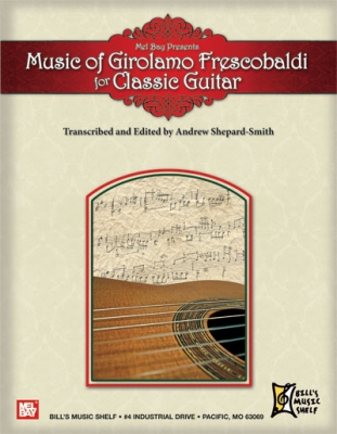 Music Of Girolamo Frescobaldi For Classic Guitar