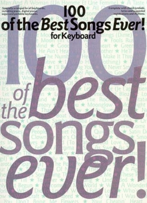 100 Of The Best Songs Ever! For Keyboard Pvg