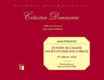 Titelouze Jehan : Hymnes de l'église pour toucher sur l'orgue - Paris, 2e édition, 1624