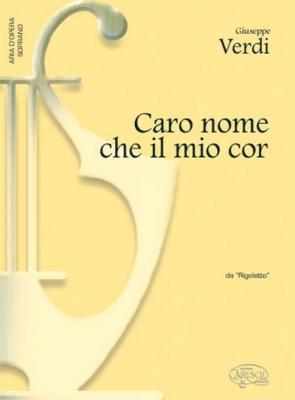 Verdi Giuseppe : CARO NOME CHE IL MIO COR SOPRA