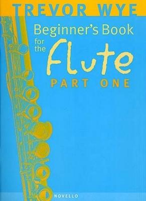 Wye Trevor : Wye Beginner'S Book For The Flute Part One
