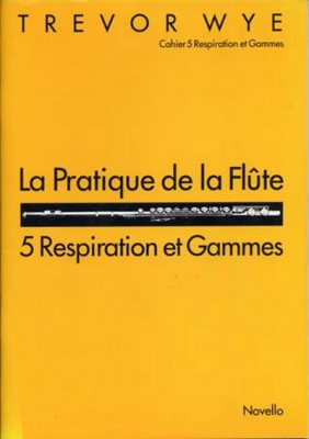 Wye Trevor : Wye Pratique De La Flute 5 Respiration and Gammes