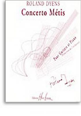 Dyens Roland : Concerto métis