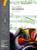 Fardet P. : Six caprices