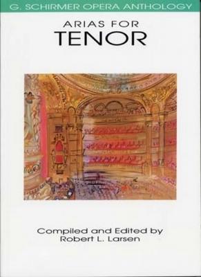 Arias For Tenor Schirmer Opera Anthology