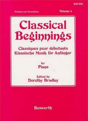 Bradley Dorothy : Classical Beginnings Volume 2