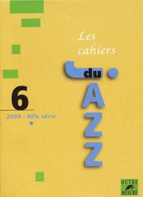 Les Cahiers Du Jazz Vol.6 / 2009 Nouvelle Serie