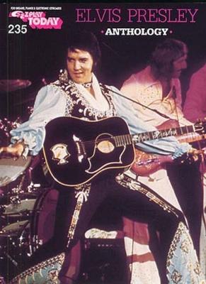 Presley Elvis : E-Z Play Today 235: Elvis Presley Anthology