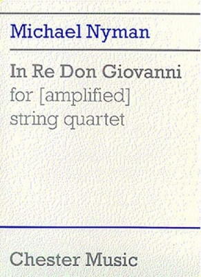 Nyman Michael : In Re Don Giovanni For (Amplified) String Quartet (Score)