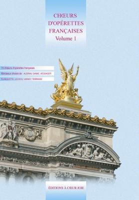 Choeurs d'Opérettes françaises vol. 1
