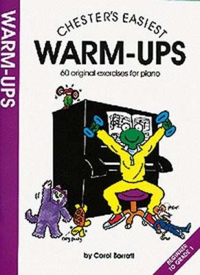 Barratt Carol : Chester's Easiest Piano Warm-Ups
