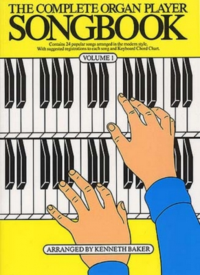 Complete Organ Player Songbook 1