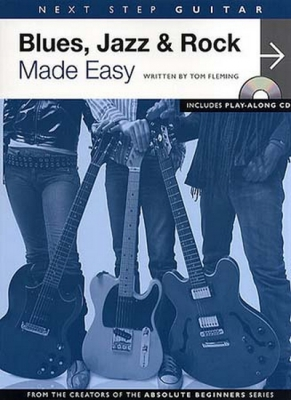 Next Step Guitar : Blues Jazz And Rock Made Easy