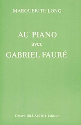 Au Piano Avec Gabriel Faure
