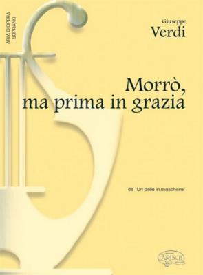 Verdi Giuseppe : MORRO'MA PRIMA IN GRAZIE SOPRA