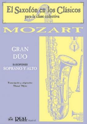 Mozart Wolfgang Amadeus : GRAN DUO SAX SOPRANO/ALTO 2SAX