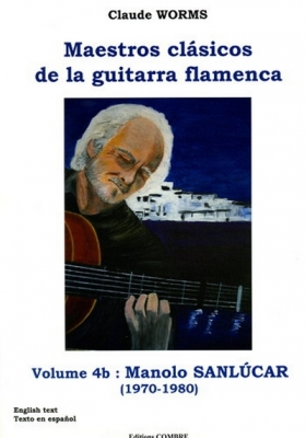 Worms Claude : Maestros clasicos de la guitarra flamenca volume 4b
