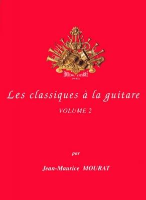 Mourat Jean-Maurice : Les Classiques à la guitare vol. 2
