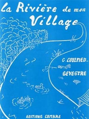 Coulpied-Sevestre Germaine : La rivière de mon village (9 pièces)