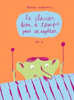 Le Clavier Bien A Temps Pour Se Repérer. Vol.1