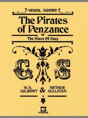 Gilbert W. / Sullivan A. : Pirates of Penzance, The (vocal score)