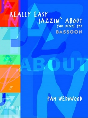 Wedgwood Pam : Really Easy Jazzin' About (bassoon and pno)