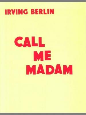 Berlin Irving : Call me Madam (vocal score)